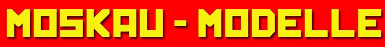 Banner - MOSKAUMODELLE